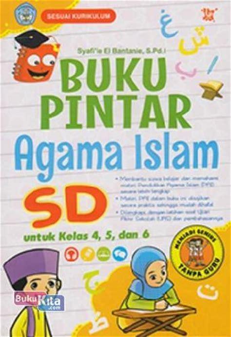 Buku Pelajara Agama Buddha Kelas 6 Sd bukukita buku pintar agama islam sd untuk kelas 4 5 dan 6