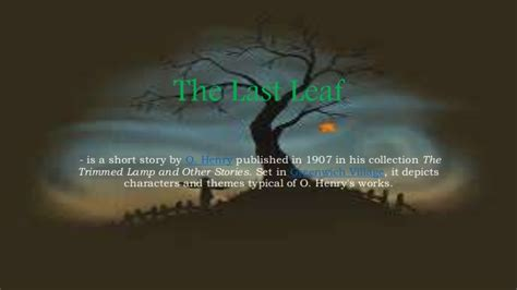 short story analysis the last leaf by o henry the the last leaf