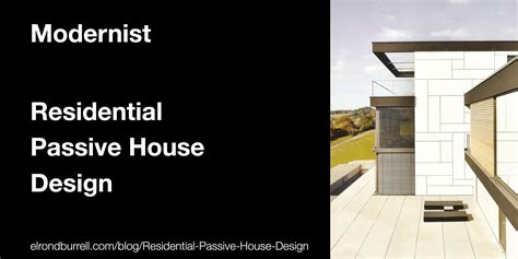 residential housing design inspiration for residential passive house design passivhaus in plain english more