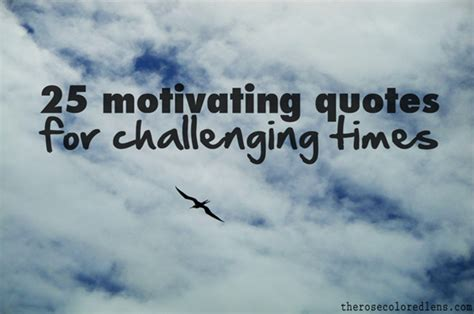 challenging work quotes quotes about challenging times quotationof