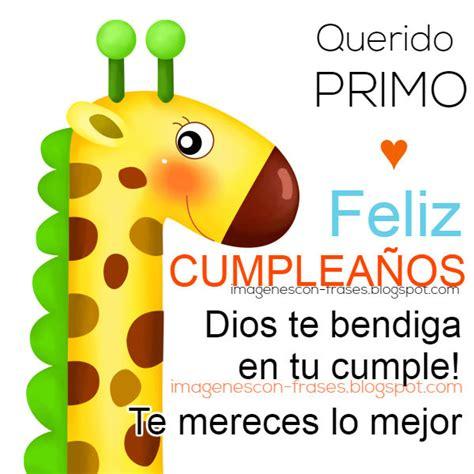 imagenes feliz cumpleaños primo querido feliz cumplea 241 os querido primo im 225 genes con frases