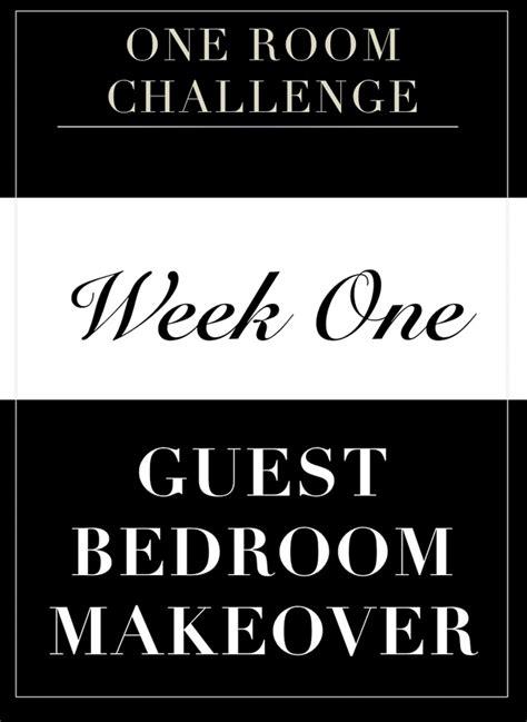 one room challenge one room challenge week 1 guest bedroom makeover
