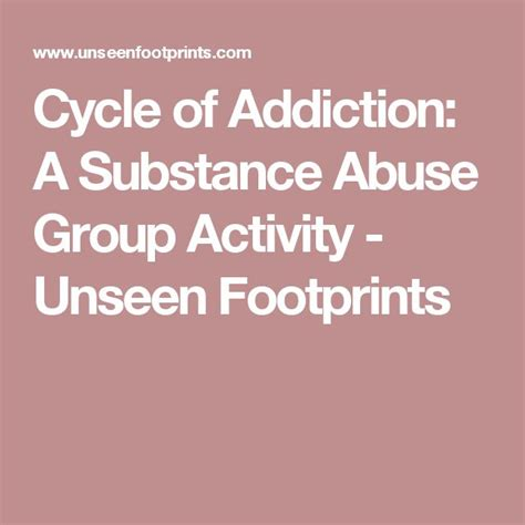 Substance Abuse Detox Topics by Cycle Of Addiction A Substance Abuse Activity