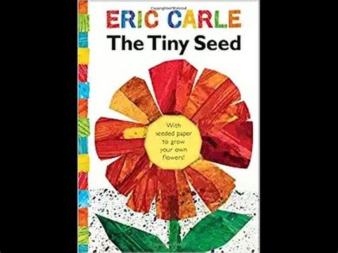 The Tiny Seeds the tiny seed by eric carle read aloud