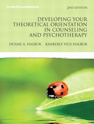 developing your theoretical orientation in counseling and
