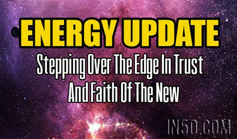 energy update stepping the edge in trust and faith