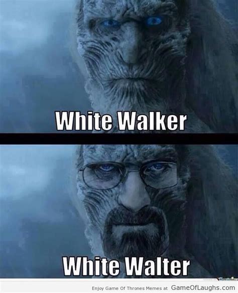 White Walkers Meme - white walker and white walter game of laughs