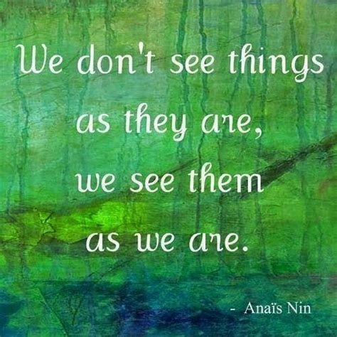 Seeing What Others Don T 1 we don t see things as they are we see them as we are picture quotes