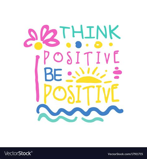 Think Be Positive think positive do positive slogan written vector image