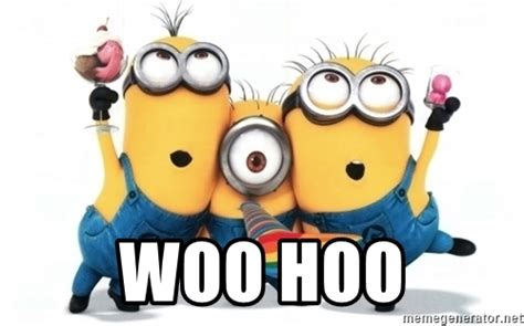 Woohoo Meme - friday woo hoo minion bing images