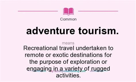 what does rugged means what does adventure tourism definition of adventure tourism adventure tourism