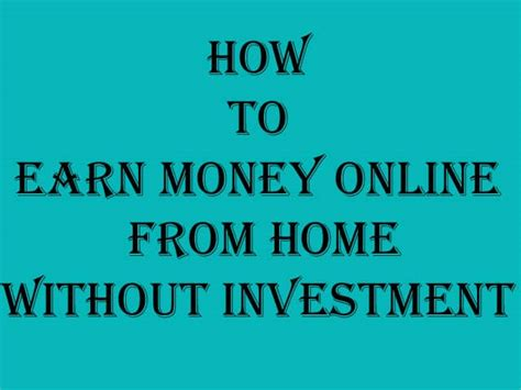 how to earn money from home without investment
