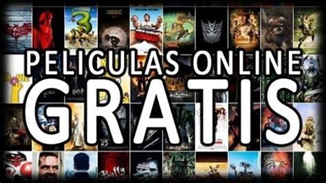 ver gratis peliculas completas online espa ol latino 2014 paginas para ver peliculas online gratis completas buena