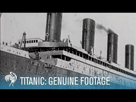 titanic film uk rating titanic disaster genuine footage 1911 1912 youtube