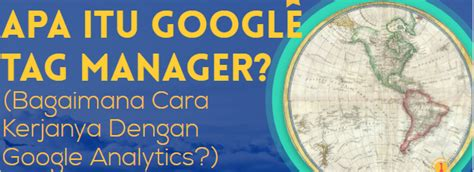 apa itu layout manager apa itu google tag manager bagaimana cara kerjanya