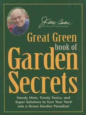 eat from your yard cookbook from paradise books jerry baker s great green book of garden secrets handy