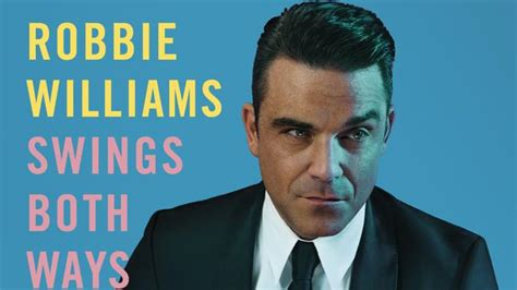 Claires New Swings Both Ways by Robbie Williams Swings Both Ways Is A Swings Album With A