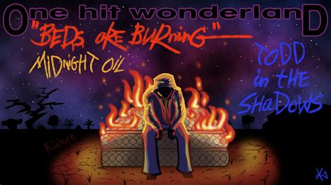 beds are burning meaning ohw beds are burning by thebutterfly on deviantart