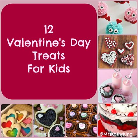 12 valentine day 12 valentine s day treats for kids mrs kathy king