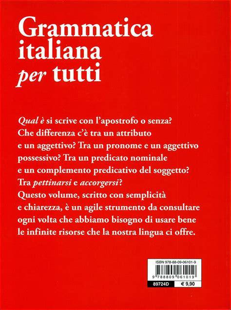 grammatica italiana per tutti grammatica italiana per tutti giunti editore