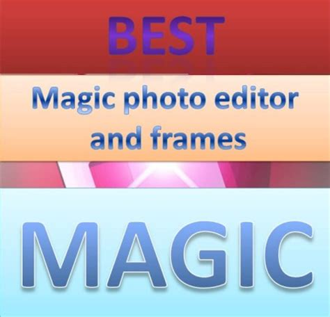 magic photo editor full version software free download most wanted downloads best professional editors new and