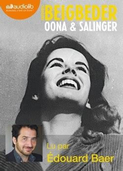 oona y salinger oona and salinger by frederic beigbeder audio cd narrated in french