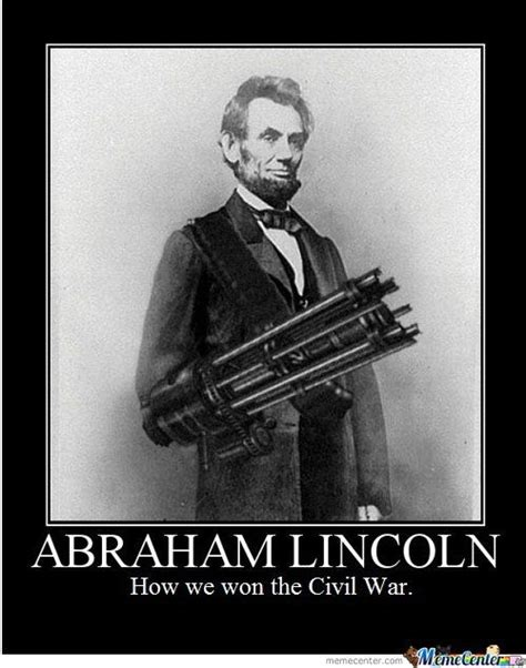 Abraham Lincoln Meme - 95 best images about abraham lincoln memes on pinterest