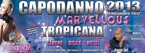 tropicana giardini naxos capodanno tropicana giardini naxos con cenone discoteca