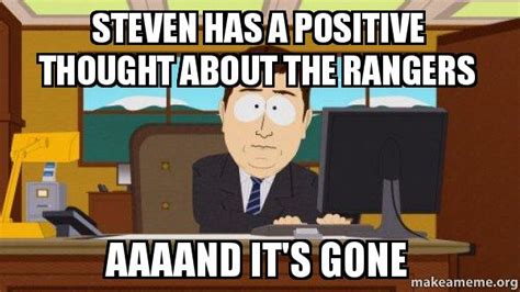 Aaaand Its Gone Meme - steven has a positive thought about the rangers aaaand it