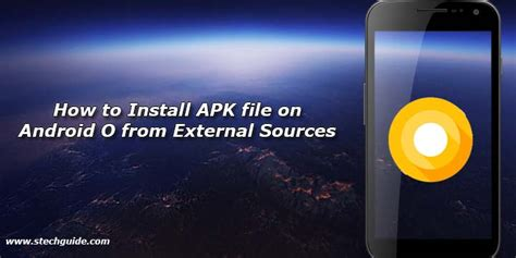 how to install apk files how to install apk file on android o from external sources