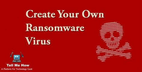 design your own home for fun how to create your own ransomware virus 187 tell me how a