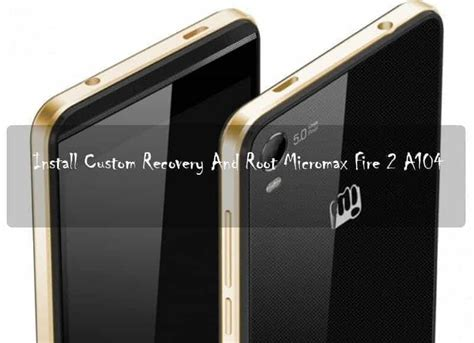 themes for micromax a104 install custom recovery and root micromax canvas fire 2