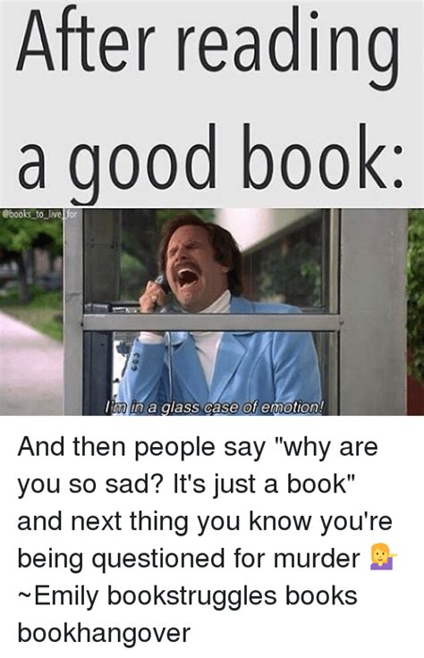 Glass Case Of Emotion Meme - after reading good book to live l in a glass case of