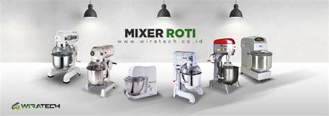 Mixer Roti Ukuran Kecil membeli mixer mesin roti dan menu roti lezat untuk masyarakat kota