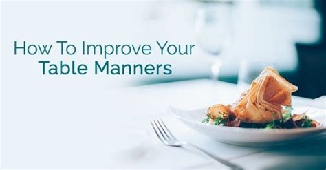 why is table etiquette important why are table manners important quora