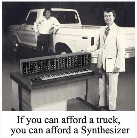 truck you matrixsynth if you can afford a truck you can afford a