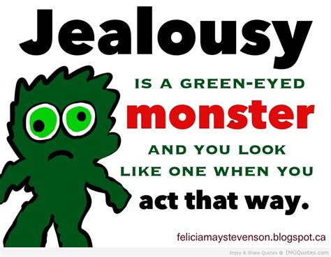 jealousy tattoo quotes jealousy is a green eyed monster and you look like one