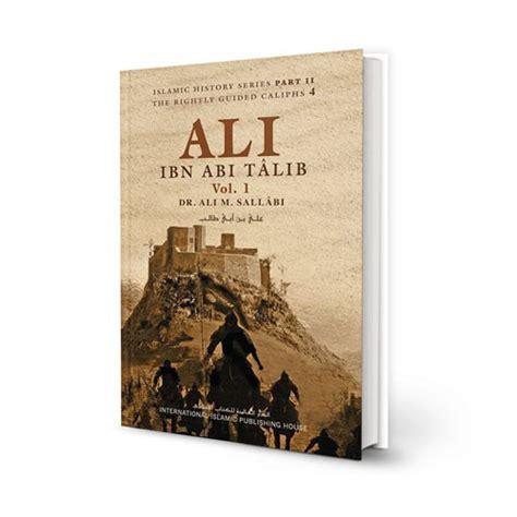 Kdiali Bin Abi Talib ali ibn abi talib 2 vols by dr ali m sallabi iiph