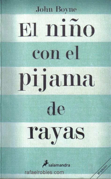 libro the boy in the el ni 241 o con el pijama de rayas vida de profesor