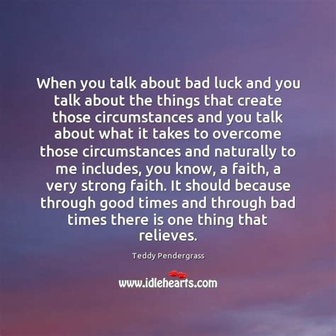 bad luck things teddy pendergrass quote i love to be in control of