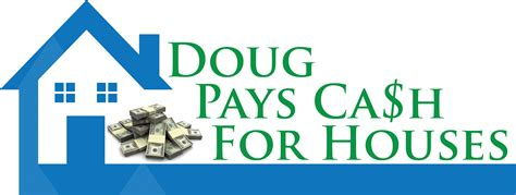 sell my house fast for cash sell my house fast we buy houses doug pays cash for houses