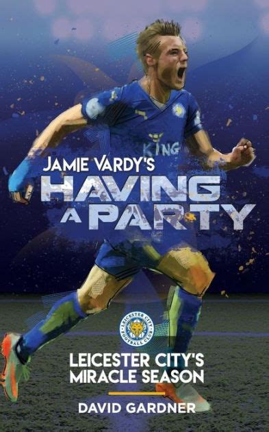 The Miracle Season Iowa City Vardy S A Leicester City S Miracle Season By David Gardner Paperback