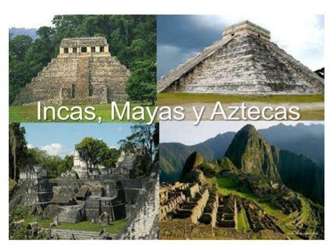 imagenes de los incas mayas y aztecas resumen mayas incas aztecas