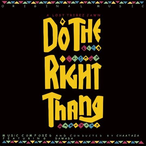 Do The Thing by Do The Right Thing Wallpaper Www Pixshark Images