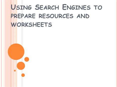 Search Engines To Locate Using Search Engines To Find Information To Prepare Resources And Wor