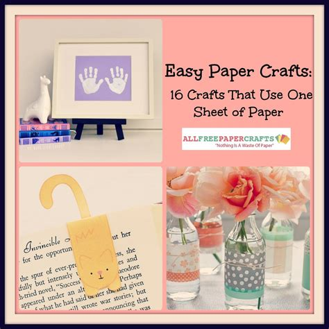 All Free Paper Crafts - easy paper crafts 16 crafts that use one sheet of paper