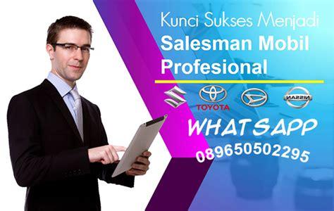 Sukses Menjadi Pramuwisata Profesional ini faktor kunci sukses menjadi salesman mobil profesional marketing no 1