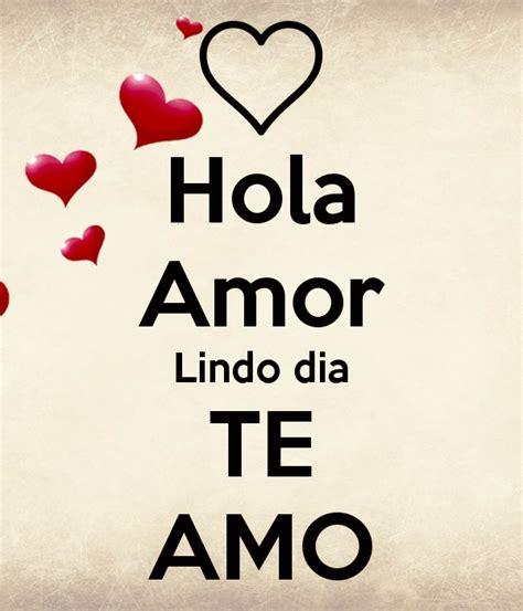 imagenes hola amor para hi5 hola amor lindo dia te amo poster vihc keep calm o matic