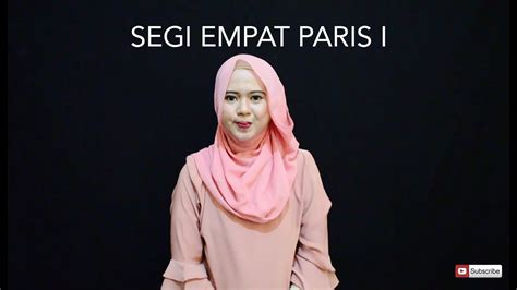 tutorial hijab segi empat youtube 4 segi empat paris 1 tutorial hijab for daily activity