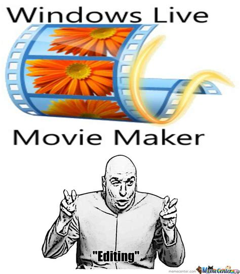 Movie Meme Generator - windows movie maker by cheeseawd66 meme center